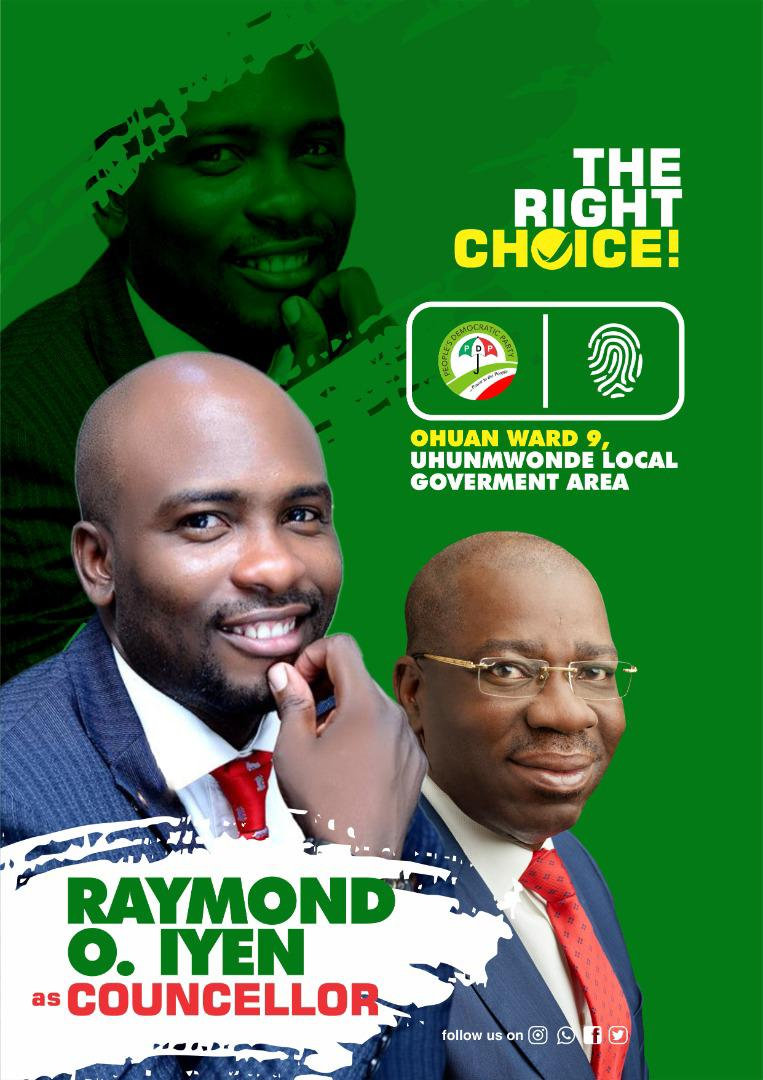 For Development, Freedom and Liberty. vote for Mr Raymond Osamwonyi Iyen for Councillor OHUAN WARD 9